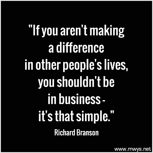 Richard Branson quote- If-you-arent-making-a-difference-in-other-peoples-lives